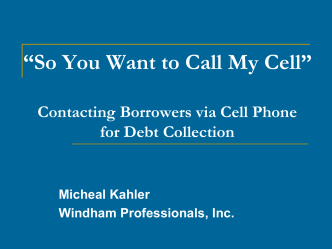 Contacting Borrowers via Cell Phone for Debt Collection