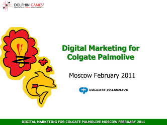 digital marketing for colgate palmolive moscow february 2011