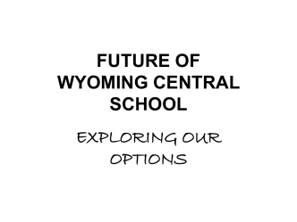 FUTURE OF WYOMING CENTRAL SCHOOL