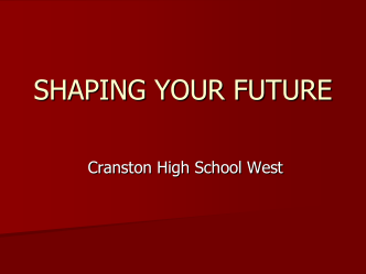 SHAPING YOUR FUTURE - Cranston Public Schools