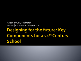 Designing for the future: Key Components for a 21st Century School