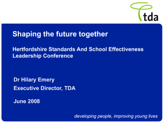 Shaping the Future Together - Hertfordshire Grid for Learning