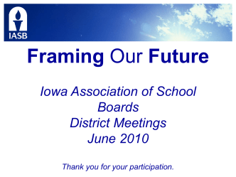 Framing our Future PPT - Iowa Association of School Boards