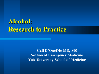 Alcohol: Research to Practice