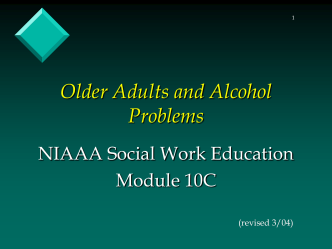 OLDER ADULTS AND ALCOHOL PROBLEMS