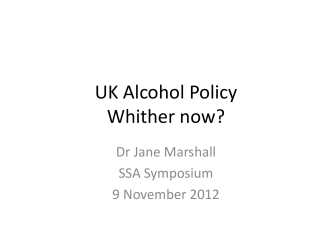UK Alcohol Policy Whither now?