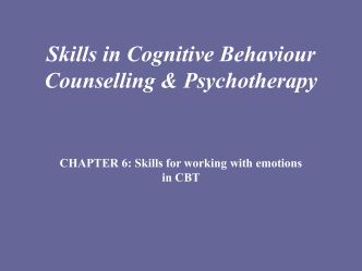 Skills in Cognitive behavioural Counselling and Psychotherapy