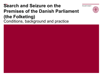 Search and Seizure on the Premises of the Danish Parliament