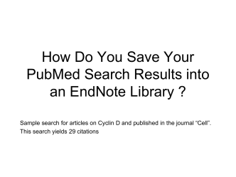 How Do You Save Your PubMed Search Results into EndNote?