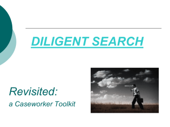 Diligent Search Tutorial - A Caseworker Toolkit