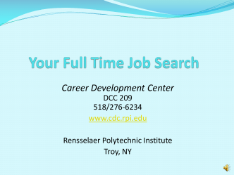Your Full Time Job Search - Rensselaer Polytechnic Institute