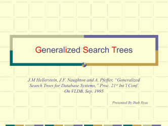Generalized Search Trees