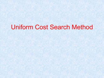 Uniform Cost Search Method