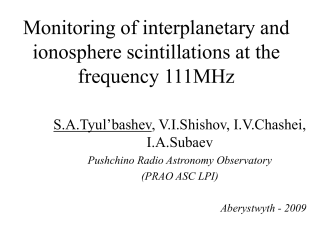 Monitoring of interplanetary and ionosphere scintillations