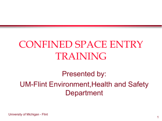 Confined Space Entry Training ppt - University of Michigan