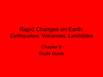 Rapid Changes on Earth: Earthquakes, Volcanoes