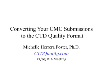 Converting Your CMC Submissions to the CTD Quality Format