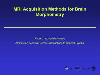 mri_acquisition - Athinoula A. Martinos Center for Biomedical
