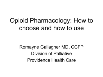 Opioid Pharmacology: How to choose and how to use