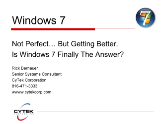 Windows 7 - Not Perfect, but Getting Better