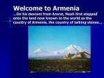 Armenia ...On his descent from Ararat, Noah first stepped onto the