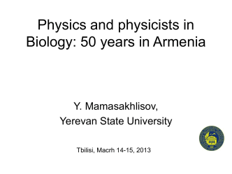 Physics and physicists in Biology: 50 years in Armenia