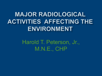 Major Radiological Activities Affecting the