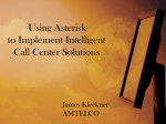 Using Asterisk to Implement Intelligent Call Center Solutions