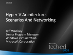 VIR358 Hyper-V Architecture, Scenarios And Networking