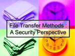 File Transfer Methods : A Security Perspective