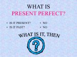 WHAT IS PRESENT PERFECT?