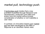 market pull, technology push.