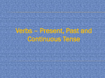 Verbs – Present, Past and Continuous Tense