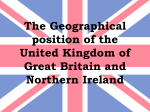 The Geographical position of the United Kingdom of Great Britain
