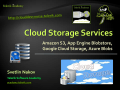 Cloud Storage Services: Amazon S3, App Engine Blobstore, Google