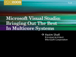 TL19: Microsoft Visual Studio: Bringing out the Best in Multicore