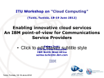Enabling innovative cloud services An IBM point-of-view for
