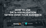 How to Use Data Visualization to Win Over Your Audience