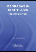 Jamal Malik - Madrasas in South Asia- Teaching Terror- (Routledge Contemporary South Asia) (2007)