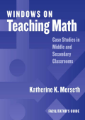 Katherine Klippert Merseth - Windows on Teaching Math- Cases of Middle and Secondary Classrooms - Facilitators Guide (2003)