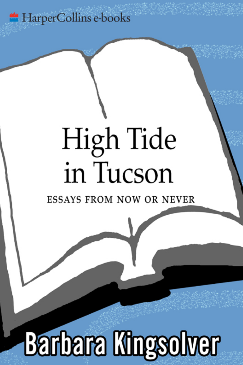 High Tide in Tucson  Essays from Now or Never Kingsolver  Barbara