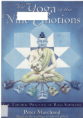 Peter Marchand - The Yoga of the Nine Emotions- The Tantric Practice of Rasa Sadhana (2006)