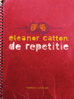 Eleanor Catton - De repetitie