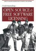 Andrew M. St. Laurent - Understanding Open Source and Free Software Licensing (2004)