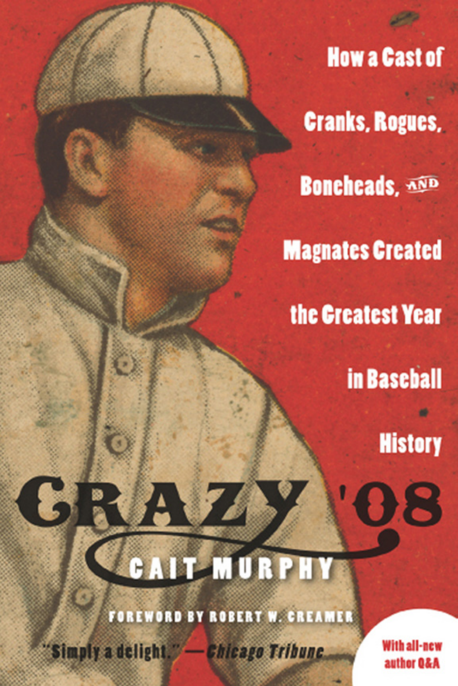 e6849669046 Cait N. Murphy - Crazy 08- How a Cast of Cranks Rogues Boneheads and  Magnates Created the Greatest Year in Baseball History (2007)