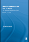 Jocelyn Holland - German Romanticism and Science- The Procreative Poetics of Goethe Novalis and Ritter (Routledge Studies in Romanticism) (2009 Routledge)