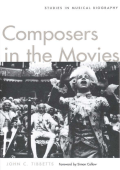 John C. Tibbetts - Composers in the Movies- Studies in Musical Biography