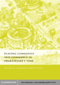 Roslyn Lander Knutson - Playing Companies and Commerce in Shakespeares Time (2001)