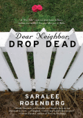 Saralee Rosenberg - Dear Neighbor Drop Dead (2008)