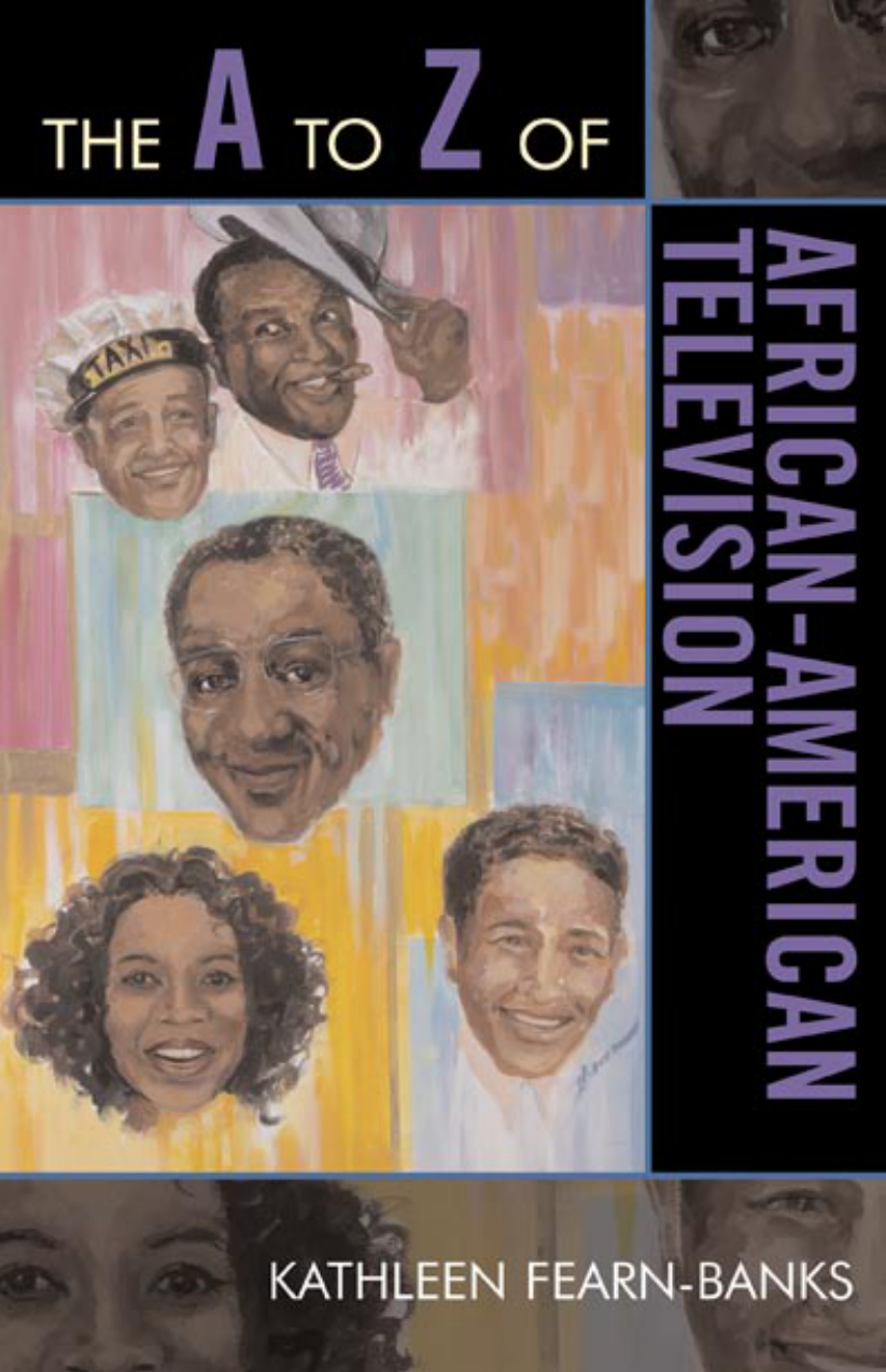 e1533a692f9  The A to Z guide series 49  Kathleen Fearn-Banks - The A to Z of  African-American Television (A to Z of Guide- Historical Dictionaries of  Literature and ...